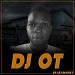 DJ OT – Song 4 The Vibes Mix