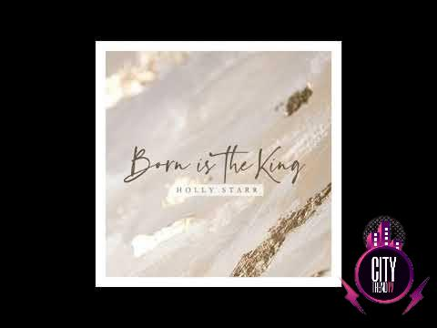Holly Starr – Born Is The King