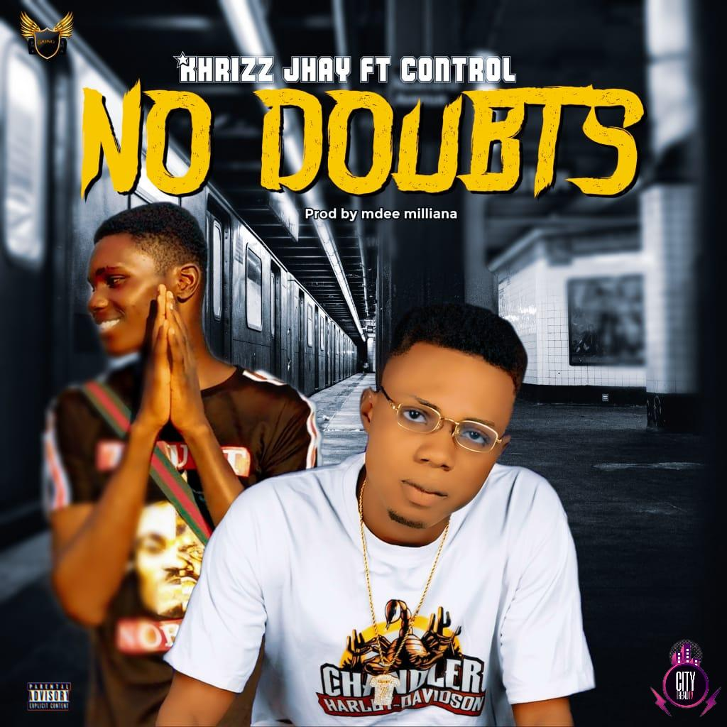 Khrizz Jhay ft. Control – No Doubts Prod. Mdee