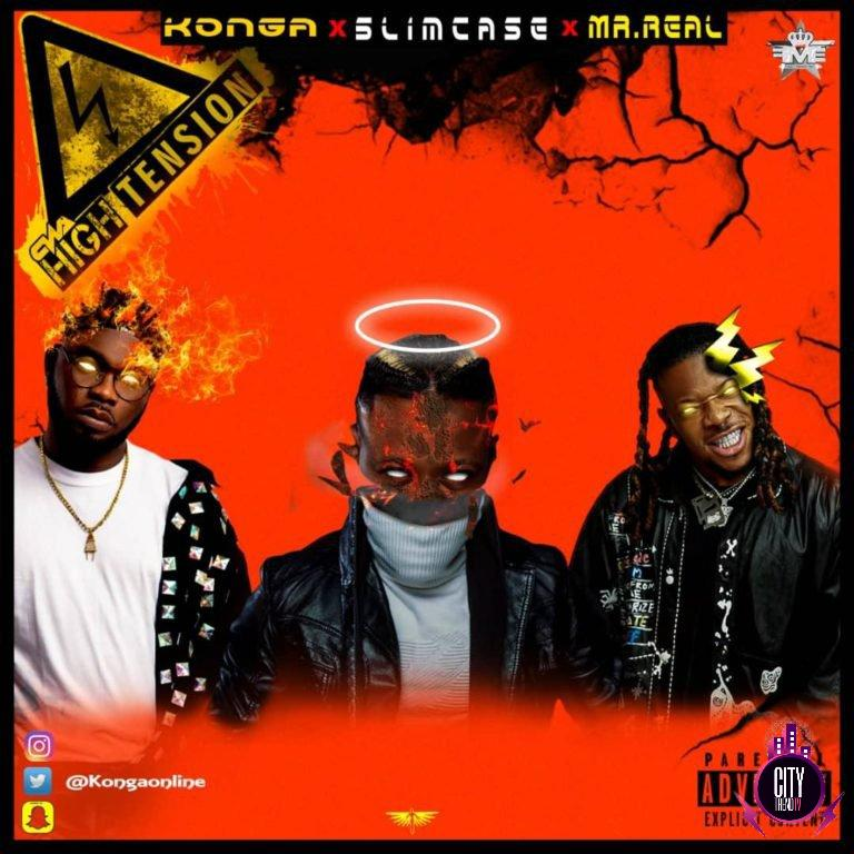 Konga x Slimcase x Mr Real – High Tension