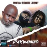 Oodera ft. Slowdog Quincy – Bakwanuno
