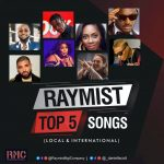 Raymist Top 5 Local and International Songs