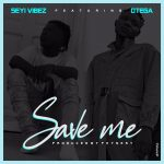 Seyi Vibez ft. Otega – Save Me