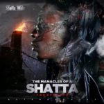 [Download EP] Shatta Wale – The Manacles Of A Shatta (Zip)
