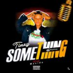 Timzy – Something (Prod. Maxido)