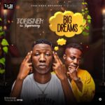 Tobisneh ft. Superwozzy – Big Dreams