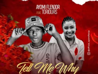 Ayomi Flenjo ft. Torious – Tell Me Why