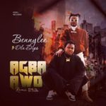 Bennylee ft. OlaDips – Agba Awo + Video