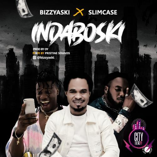 Bizzyaski ft. Slimcase – Indaboski