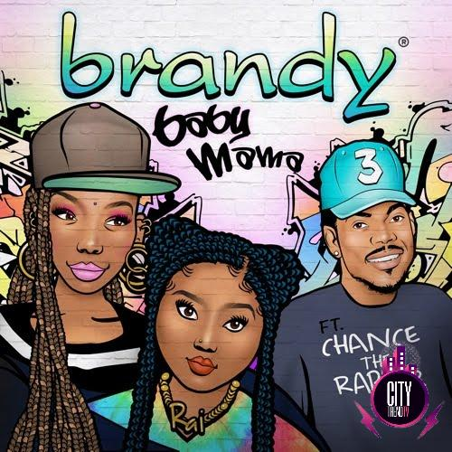 Brandy – Baby Mama ft. Chance The Rapper