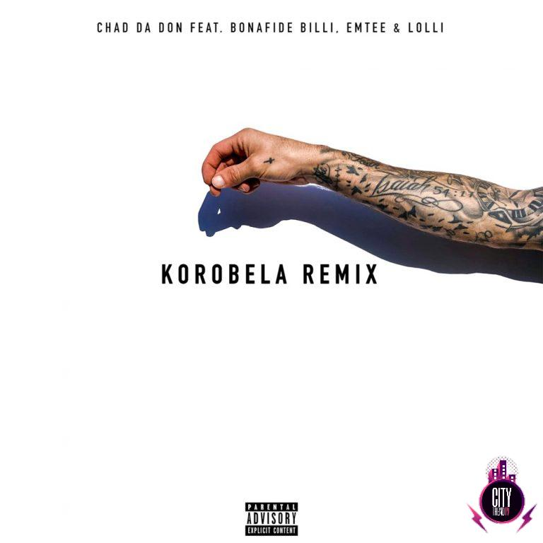 Chad Da Don ft. Emtee Lolli Bonafide Billi – Korobela