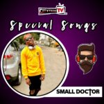 CitytrendTv Special Songs – Small Doctor