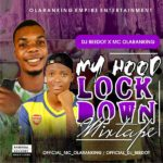 DJ Bee Dot x Mc Olaranking – Hood Lock Down Mix