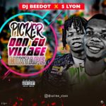 DJ Bee Dot x S Lyon – Pick Don Go Village Mix