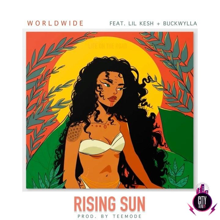 DJ Worldwide ft. Lil Kesh Buckwylla – Rising Sun