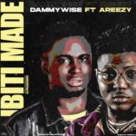 Dammywise ft. Areezy – Ibitimade