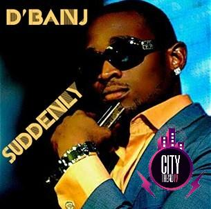 Dbanj – Suddenly Prod. Don Jazzy