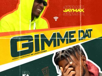 Eamous x Jaymax – Gimme Dat