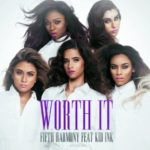 Fifth Harmony ft. Kid Ink – Worth It