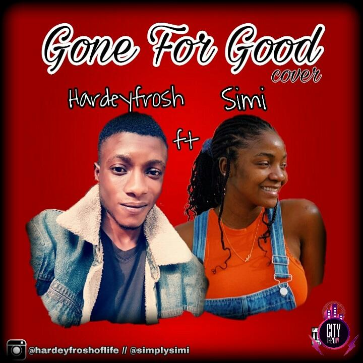 Hardeyfrosh ft. Simi – Gone For Good Prod. SID