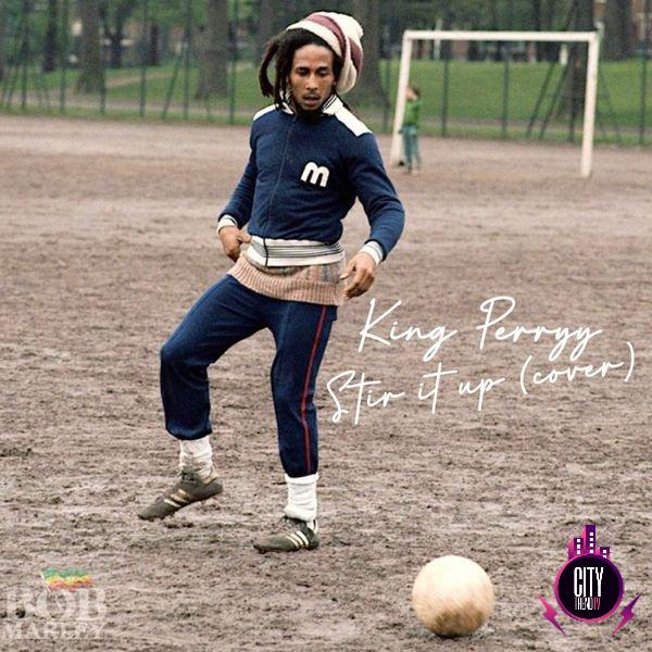 King Perryy – Stir It Up Bob Marley Cover