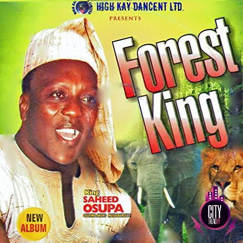 King Saheed Osupa – Forest King Album