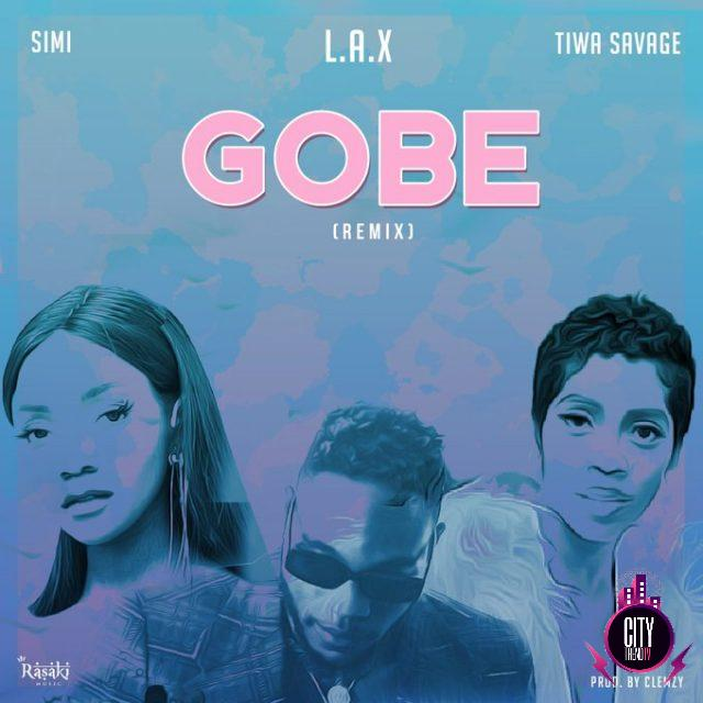 L.A.X ft. Simi Tiwa Savage – Gobe Remix