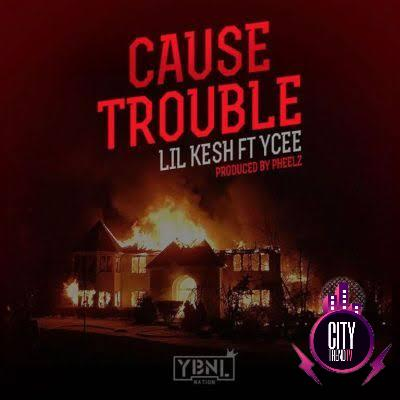 Lil Kesh ft. YCee – Cause Trouble