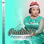 Maggybam ft. Awomec Choir – Psalm 91 Prod. Aymix