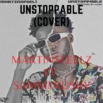 Martinsfeelz ft. Sammykushy – Unstoppable (Cover)