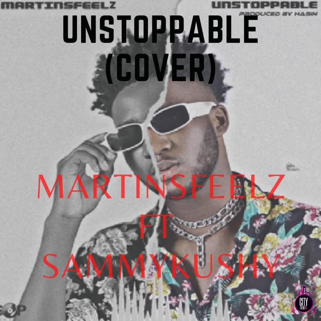 Martinsfeelz ft. Sammykushy – Unstoppable Cover