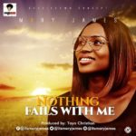 Mary James – Nothing Fails With Me