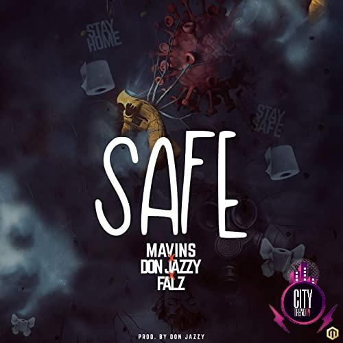 Mavins ft. Don Jazzy Falz – Safe