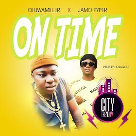 Oluwamiler x Jamopyper – On Time