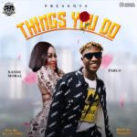 Pablo ft. Xandi Moral – Things You Do + Lyrics