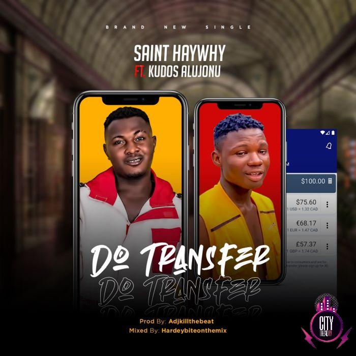 Sainthaywhy ft. Kudos Alujoonu – Do Transfer