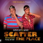 Super Boy ft. 4Face – Scatter The Place