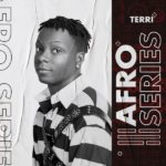 [Download EP] Terri – Afro Series (Zip)