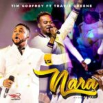 Tim Godfrey ft. Travis Greene – Nara + Video