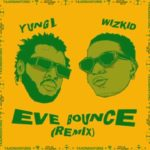 Yung L ft. Wizkid – Eve Bounce (Remix)