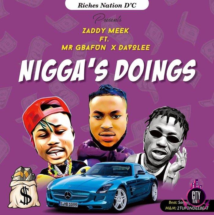 ZaddyMeek ft. Mr Gbafun Davolee – Niggas Doings