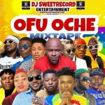 DJ SweetRecord – Ofu Oche Mix