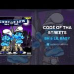 BH ft. Lil Baby – Code Of Tha Streets