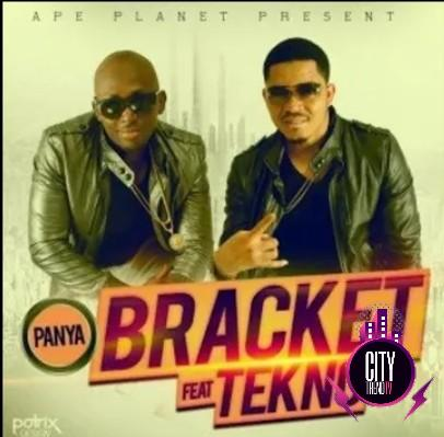 Bracket – Panya ft. Tekno