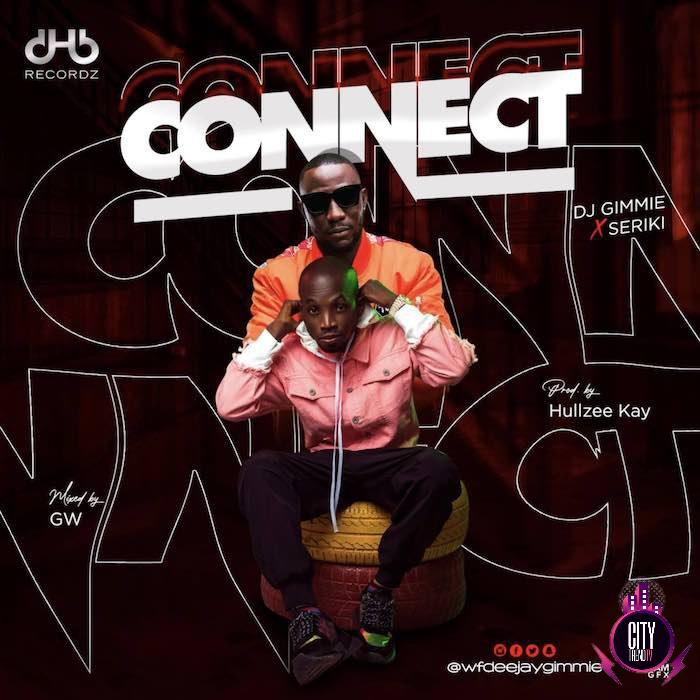 DJ Gimmie ft. Seriki – Connect