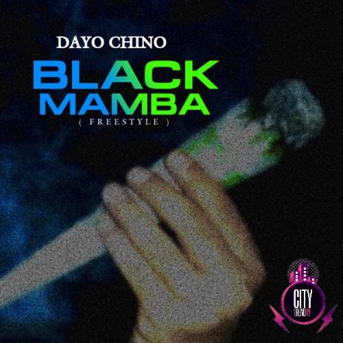Dayo Chino ft. Chabba – Black Mamba Freestyle