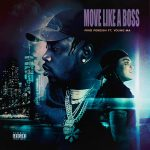 Fivio Foreign – Move Like A Boss ft. Young M.A