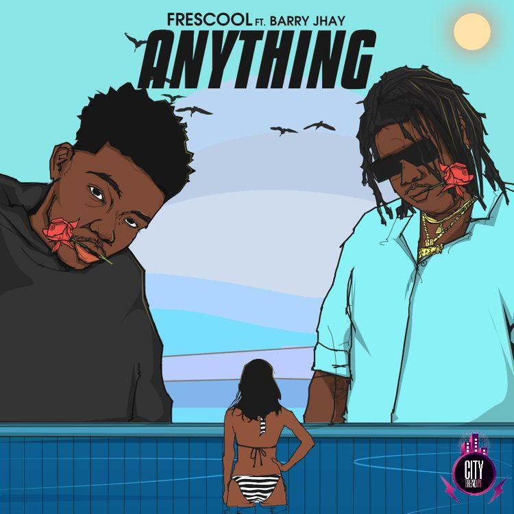 Frescool – Anything ft. Barry Jhay
