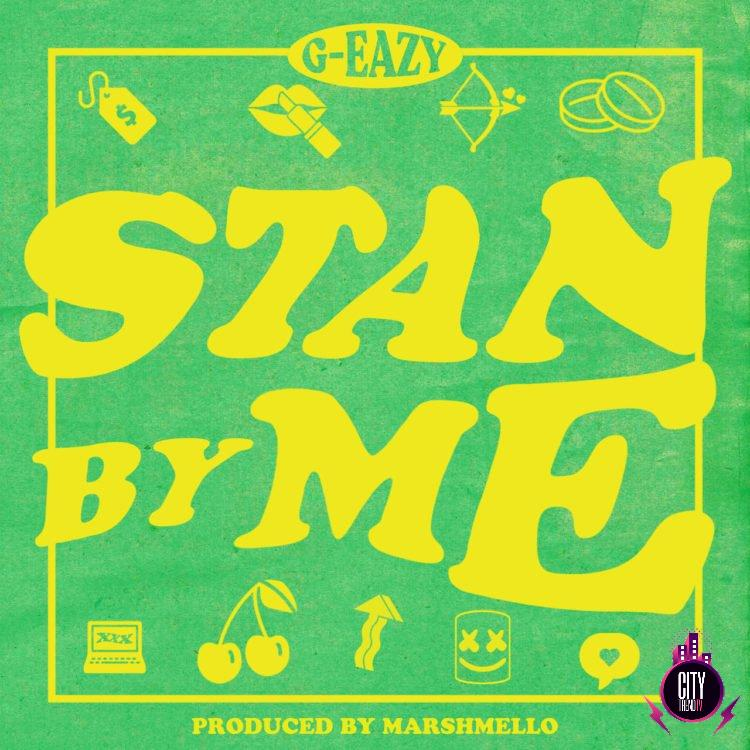 G Eazy – Stan By Me