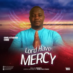 Greatness Obie – Lord Have Mercy